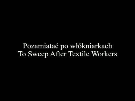 Julita Wójcik, Pozamiatać po włókniarkach