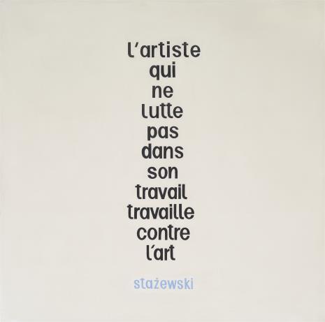 Henryk Stażewski, 12 - 1970, L'artiste qui ne lutte pas dans son travail travaille contre l'art