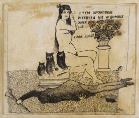 Bez tytułu (I tym sposobem wykryła nie w bombie ogień...), z cyklu: Prace z motywami groteskowymi