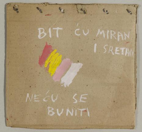 Mladen Stilinović, Będę spokojny i szczęśliwy, nie będę narzekał
