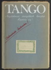 Okładka czasopisma Tango, wykonana z szaroniebieskiej tektury z etykietą zeszytową, na górze napis Tango drukowanymi literami, poniżej  dopisek: Arystokraci wszystkich krajów łączcie się i Ostrożnie kuleczka.