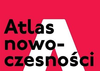Wystawa ATLAS NOWOCZESNOŚCI. KOLEKCJA SZTUKI XX I XXI WIEKU