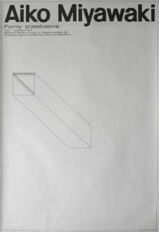 [Plakat] Aiko Miyawaki. Formy przestrzenne […]
