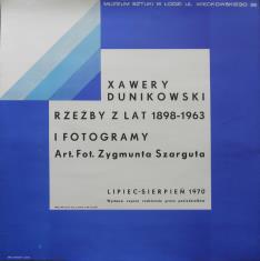 [Plakat]  Xawery Dunikowski. Rzeźby z lat 1898 - 1963 i fotogramy Zygmunta Szarguta […]
