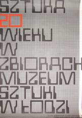 [Plakat] Sztuka XX w. w zbiorach Muzeum Sztuki w Łodzi […]