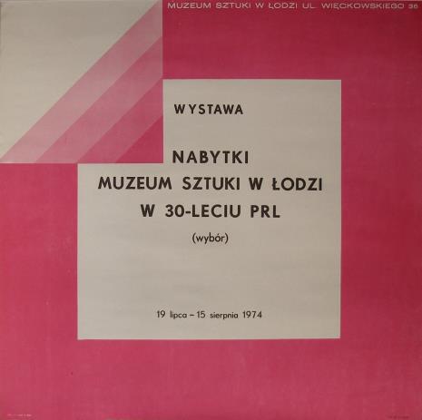 [Plakat] Nabytki Muzeum Sztuki w Łodzi w 30 - leciu PRL (wybór) […]