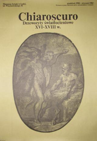 [Plakat] Chiaroscuro. Drzeworyty światłocieniowe XVI, XVII i XVIII wieku w zbiorach polskich […]