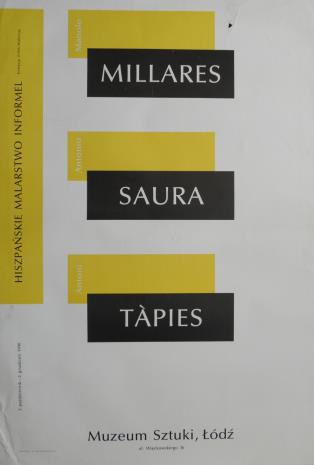 [Plakat] Manolo Millares, Antonio Saura, Antoni Tápies. Hiszpańskie malarstwo informel […]