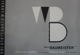 [Plakat]  Willi Baumeister 1889 - 1955. Malarstwo, grafika […]