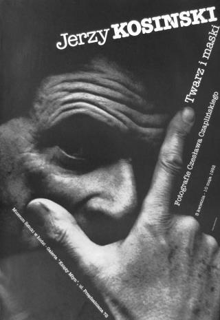 [Plakat] Jerzy Kosiński. Twarz i maski. Fotografie Czesława Czaplińskiego […]