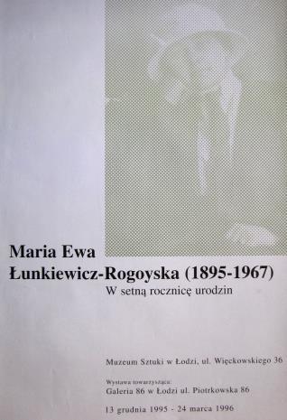 [Plakat] Maria Ewa Łunkiewicz-Rogoyska (1895 - 1967). W setną rocznicę urodzin […]