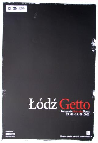 [Plakat] Łódź Getto. Fotografie Henryka Rossa […]