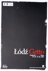 [Plakat] Łódź Getto. Fotografie Henryka Rosa […]