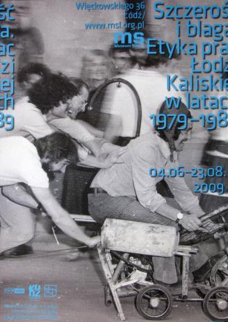 [Plakat] Szczerość i blaga. Etyka prac Łodzi Kaliskiej w latach 1979 – 1989 […]