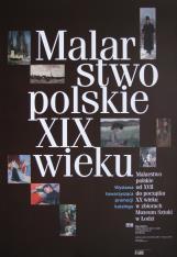 [Plakat]  Malarstwo polskie od XVII do pocz. XX wieku w zbiorach Muzeum Sztuki w Łodzi […]
