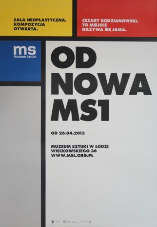 [Plakat] Od nowa ms1. Sala Neoplastyczna. Kompozycja otwarta. Cezary Bodzianowski. To miejsce nazywa się jama […]