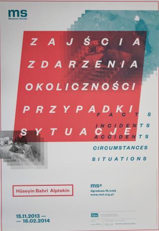 [Plakat] Zajścia, zdarzenia, okoliczności, przypadki, sytuacje. Hüsseyin Bahri Alptekin […]