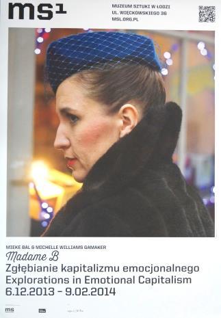 [Plakat] Mieke Bal & Michelle Wiliams Gamaker. Madame B. Zgłębianie kapitalizmu emocjonalnego […]