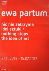[Plakat]  Ewa Partum. Nic nie zatrzyma idei sztuki […]