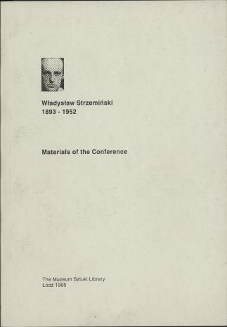 Władysław Strzemiński : 1893-1952 : materials of the conference, 26th and 27th November, 1993