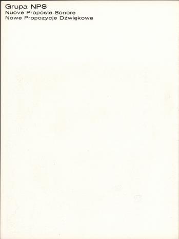 Grupa N - Alberto Biasi, Ennio Chiggio, Toni Costa, Edoardo Landi, Manfredo Massironi, Grupa NPS. Nowe propozycje dźwiękowe - Teresa Rampazzi, Ennio Chiggio, Serenella Marega, Memo Alfonsi, Gianni Meiners