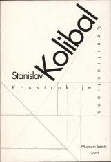 Stanislav Kolibal : konstrukcje = constructions