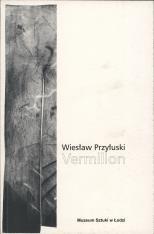 Wiesław Przyłuski : Vermillon