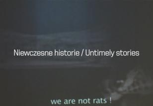 Niewczesne historie / Untimely stories