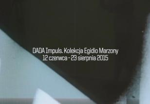 DADA impuls. Kolekcja Egidio Marzony