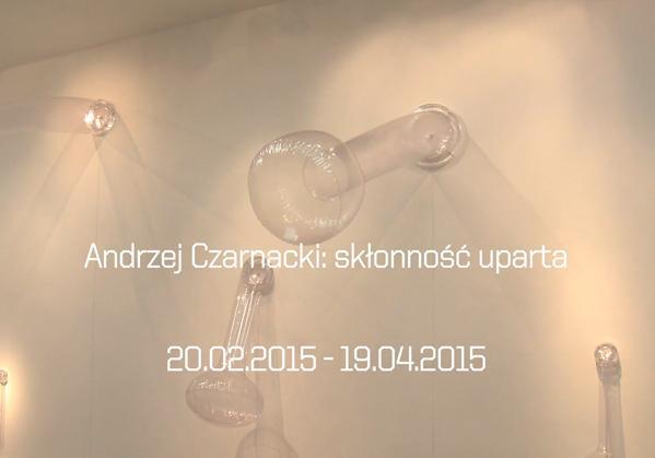 Andrzej Czarnacki: skłonność uparta