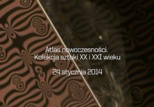 Atlas nowoczesności. Kolekcja sztuki XX i XXI wieku