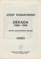 [Informator] Józef Robakowski. Dekada 1980-1990 [...]