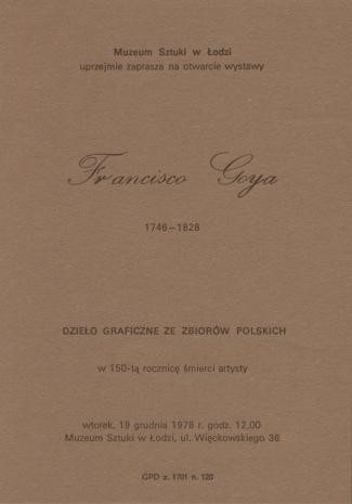 [Zaproszenie] Francisco Goya 1746-1828. Dzieło graficzne ze zbiorów polskich [...]