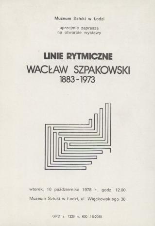 [Zaproszenie} Linie rytmiczne. Wacław Szpakowski 1883-1973.