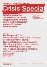 [Ulotka] Public preparation. Crisis Special. Międzynarodowe seminarium na temat nacjonalizmu, neoliberalnej kapitalistycznej ekonomii i sztuki nowoczesnej [...]