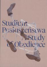 [Zaproszenie] Marek Chlanda. Studium posłuszeństwa/ A Study of Obedience [...]