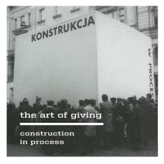 The Art of Giving. Konstrukcja w Procesie