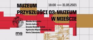 Muzeum Przyszłości 03: Muzeum w mieście