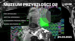 Muzeum Przyszłości 02: W wirtualnym świecie