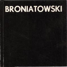 Karol Broniatowski - prace z lat 1970-[19]79 : [wystawa] : Muzeum Sztuki w Łodzi, 30 października - 2 grudnia 1979