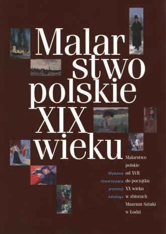 [Zaproszenie] Malarstwo polskie XIX wieku. Wystawa Towarzysząca promocji katalogu Malarstwo polskie od XVII do początku XX wieku [...]