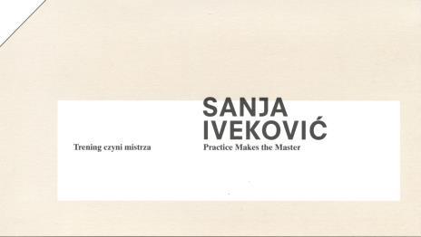 [Zaproszenie] Sanja Iveković, Trening czyni mistrza/ Practice Makes the Master […]