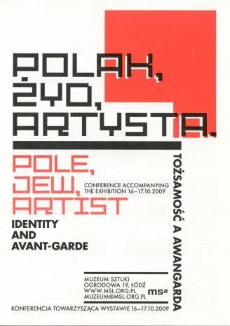 [Ulotka] Polak, Żyd, artysta tożsamość i awangarda/ Pole, Jew, artist. Identity and avant-garde. Konferencja towarzysząca wystawie […]