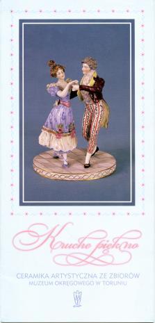 [Folder] Kruche piękno. Ceramika artystyczna ze zbiorów Muzeum Okręgowego w Toruniu