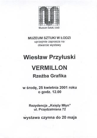 [Ulotka] Wiesław Przyłuski. Vermillon. Rzeźba, Grafika […]