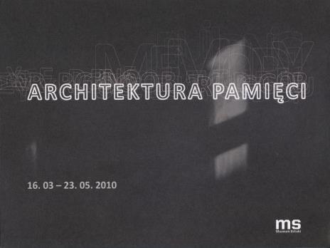 [Folder/Zaproszenie] Architektura pamięci. Bałka, Bartana, Narkevičius, Odenbach. / Building memory. Bałka, Bartana, Narkevičius, Odenbach. [...]