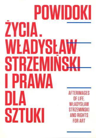 [Zaproszenie] Powidoki życia. Władysław Strzemiński i prawa dla sztuki./ Afterimages of life. Władysław Strzemiński and rigths for art. [...]
