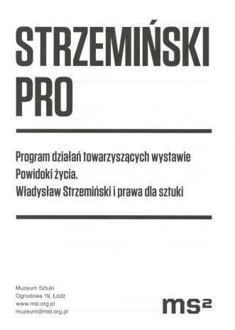 [Ulotka] Strzemiński. Pro. Program działań towarzyszących wystawie Powidoki życia. Władysław Strzemiński i prawa dla sztuki.
