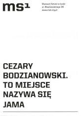 [Ulotka/Folder] Cezary Bodzianowski. To miejsce nazywa się jama. […]