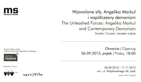 [Zaproszenie] Wyzwolone siły. Angelika Markul i współczesny demonizm/ The Unleashed Forces: Angelika Markul and Contemporary Demonism. […]